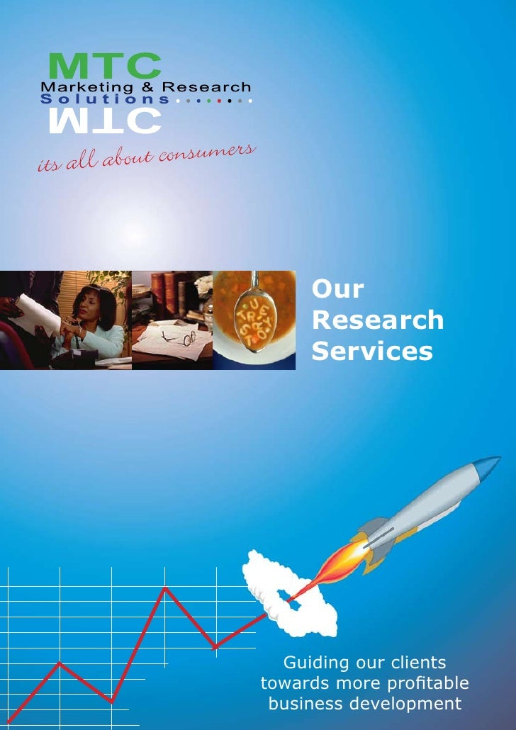 Our      Research      Services       Guiding our clients towards more profitable  business development
