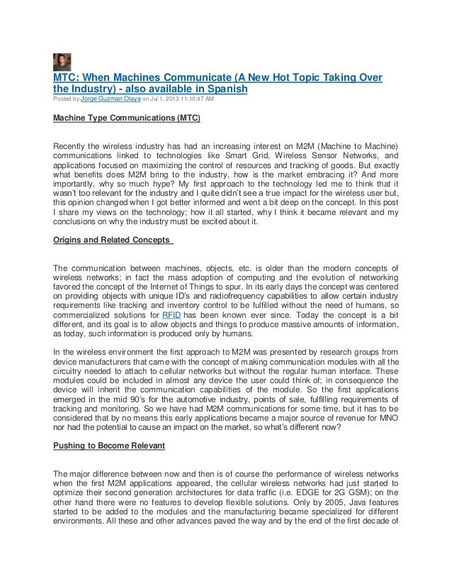 MTC: When Machines Communicate (A New Hot Topic Taking Over the Industry) - also available in Spanish Posted by Jorge Guzm...