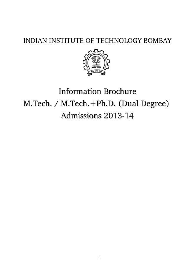 INDIAN INSTITUTE OF TECHNOLOGY BOMBAYInformation BrochureInformation BrochureM.Tech. / M.Tech.+Ph.D. (Dual Degree) M.Tech....
