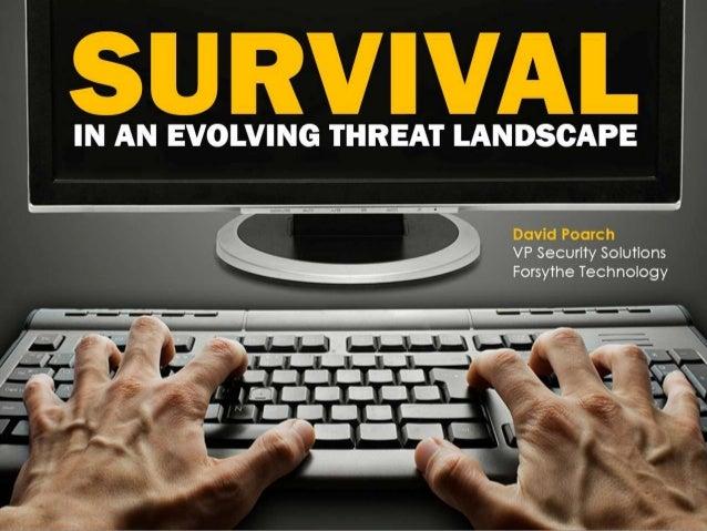 Survival In An Evolving Threat Landscape