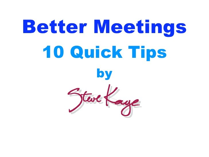 Better Meetings  10 Quick Tips       by