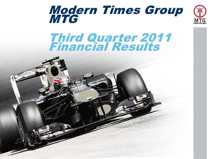 Modern Times Group    MTG    Third Quarter 2011    Financial Results1