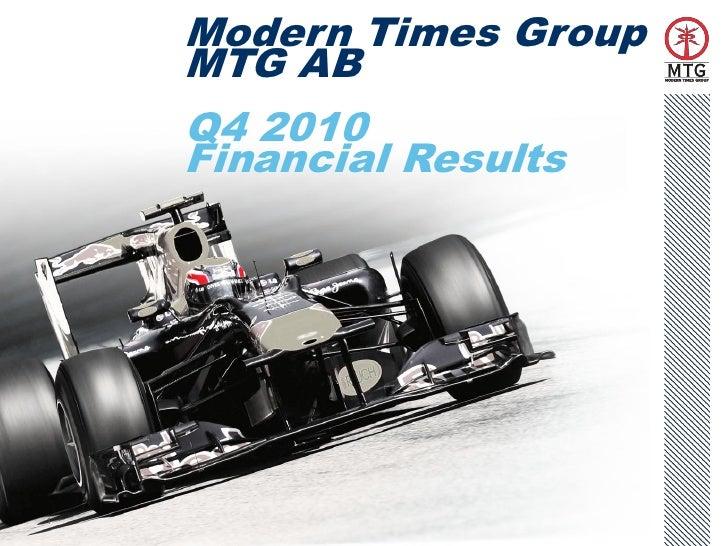 Modern Times Group    MTG AB    Q4 2010    Financial Results1