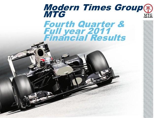 1 Modern Times Group MTG Fourth Quarter & Full year 2011 Financial Results