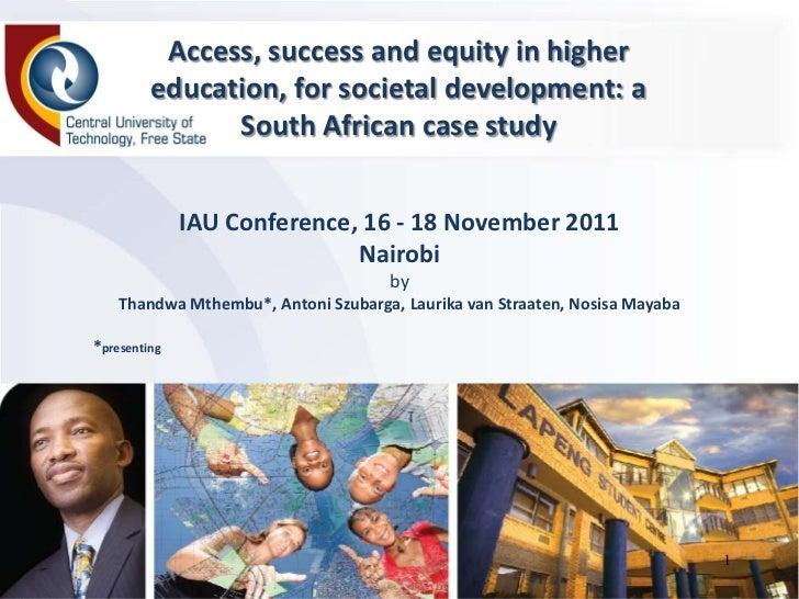 Access, success and equity in higher         education, for societal development: a               South African case study...