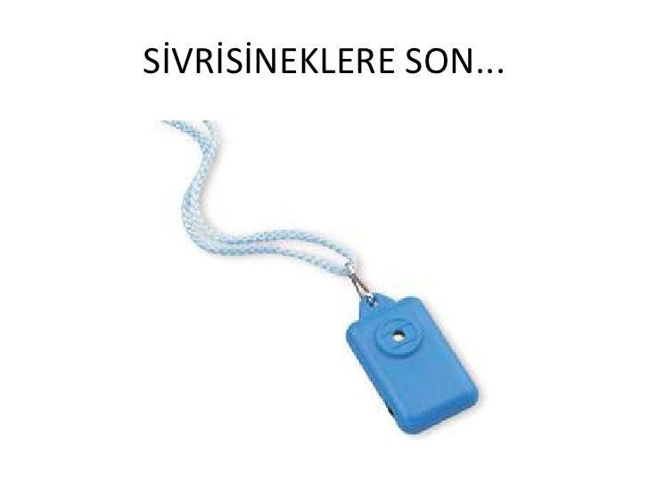 SİVRİSİNEKLERE SON... <br />