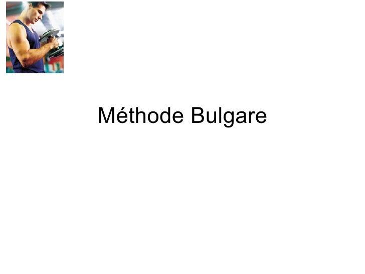 Méthode Bulgare