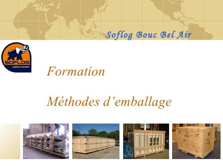 Formation Méthodes d'emballage Soflog Bouc Bel Air