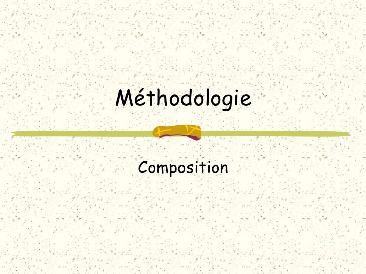 Méthodologie  Composition