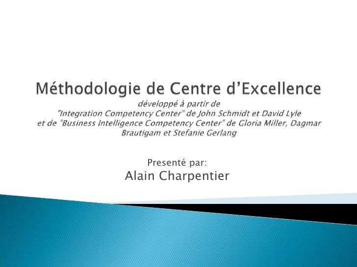 """Méthodologie de Centre d'Excellencedéveloppé à partir de """"Integration Competency Center"""" de John Schmidt et David Lyleet d..."""