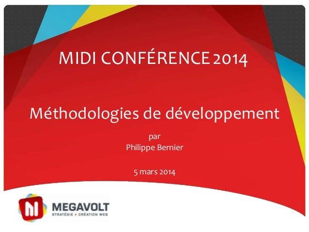 Méthodologies de développement par Philippe Bernier MIDI CONFÉRENCE2014 5 mars 2014