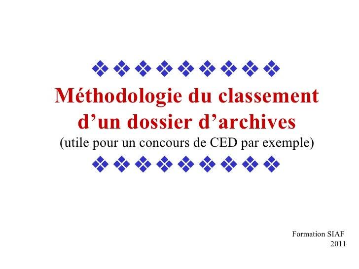  Méthodologie du classement d'un dossier d'archives (utile pour un concours de CED par exemple)  Formati...