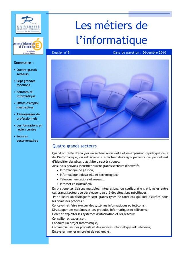 Les métiers de l'informatique Dossier n°9  Date de parution : Décembre 2010  Sommaire : Quatre grands secteurs Sept grande...