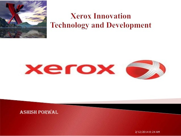 Technology and Innovation at xerox ppt