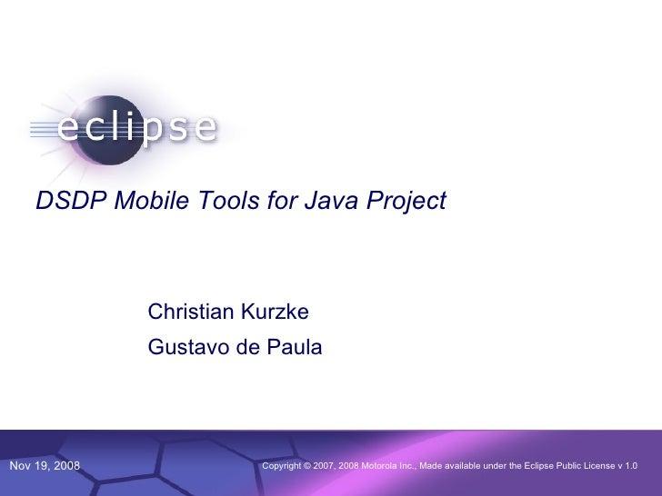 DSDP Mobile Tools for Java Project Christian Kurzke Gustavo de Paula