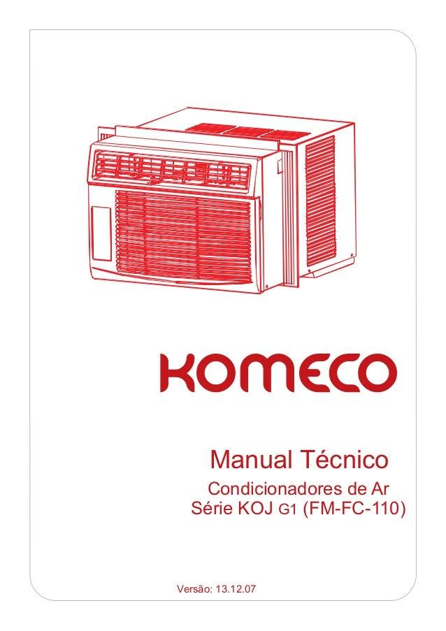 Manual Técnico   Condicionadores de Ar  Série KOJ G1 (FM-FC-110)Versão: 13.12.07