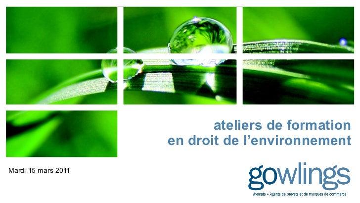 ateliers de formation en droit de l'environnement Mardi 15 mars 2011