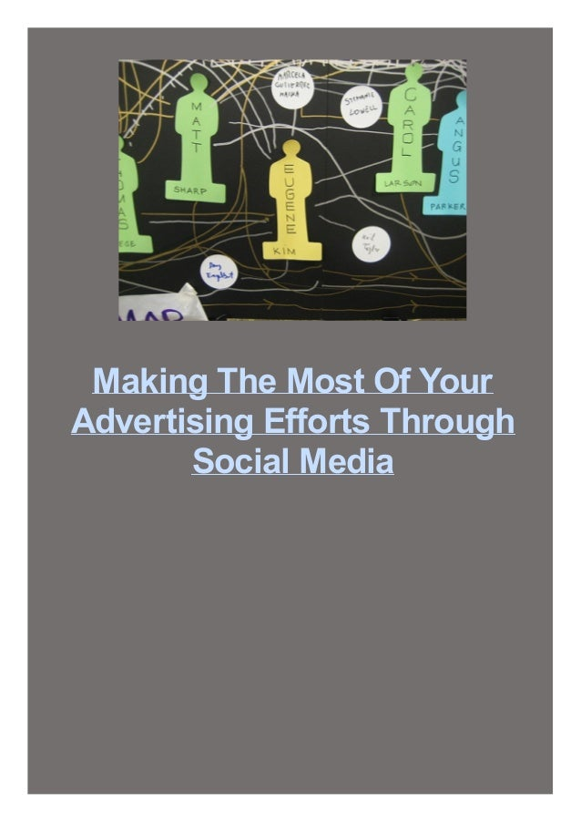Making The Most Of Your Advertising Efforts Through Social Media