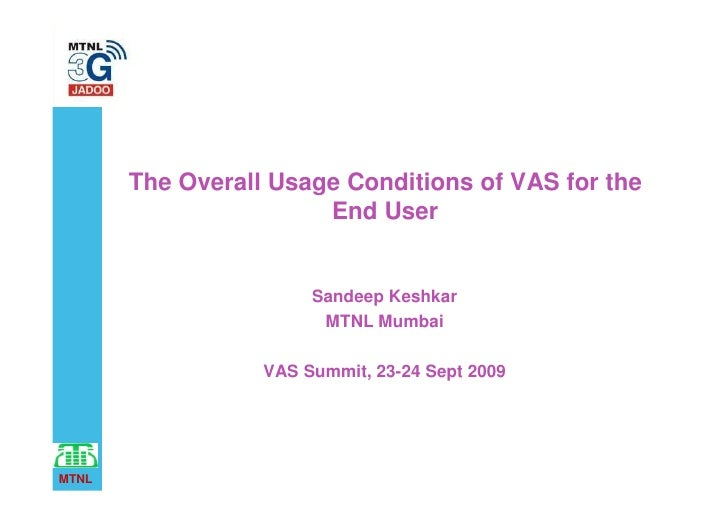 The Overall Usage Conditions of VAS for the                        End User                          Sandeep Keshkar      ...