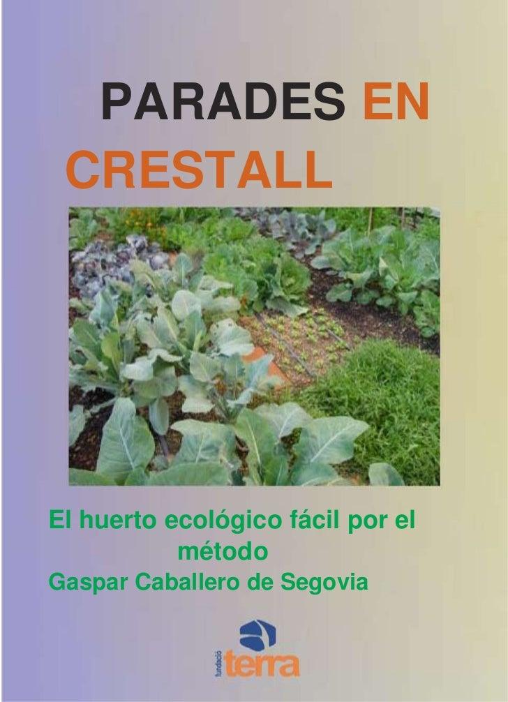 184150PARADES EN CRESTALL<br />El huerto ecológico fácil por el método<br />Gaspar Caballero de Segovia<br />Más informaci...