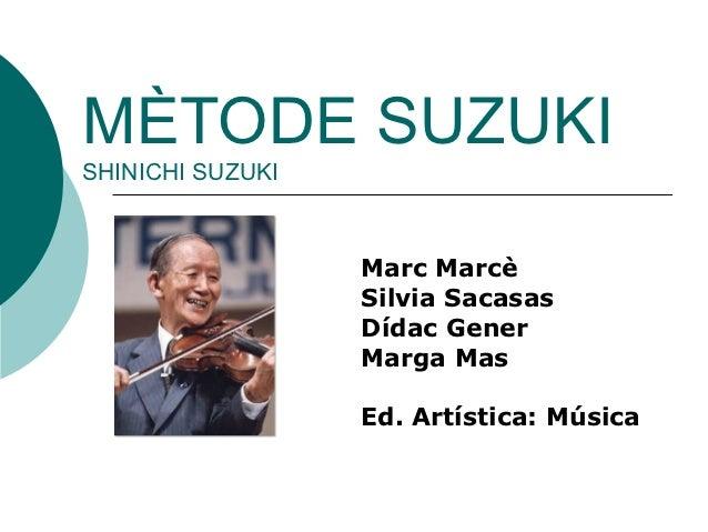 MÈTODE SUZUKISHINICHI SUZUKI                  Marc Marcè                  Silvia Sacasas                  Dídac Gener     ...