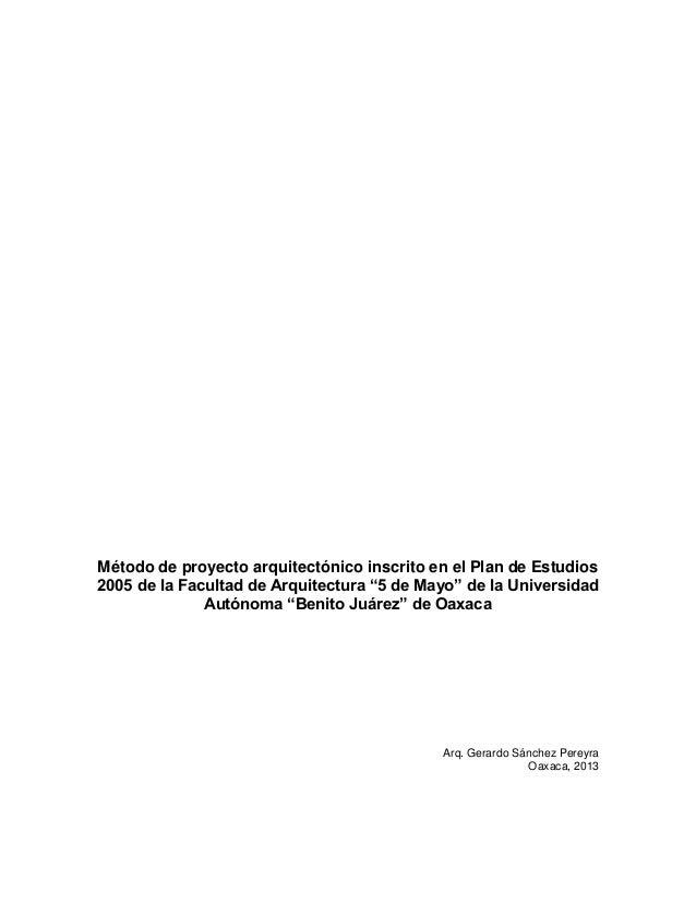 """Método de proyecto arquitectónico inscrito en el Plan de Estudios2005 de la Facultad de Arquitectura """"5 de Mayo"""" de la Uni..."""