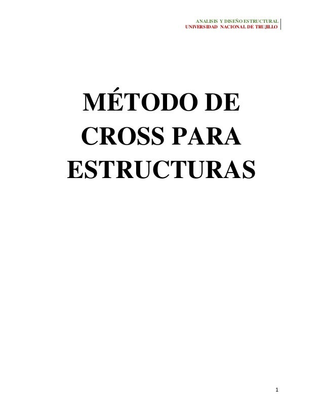 ANALISIS Y DISEÑO ESTRUCTURAL  UNIVERSIDAD NACIONAL DE TRUJILLO  1  MÉTODO DE  CROSS PARA  ESTRUCTURAS