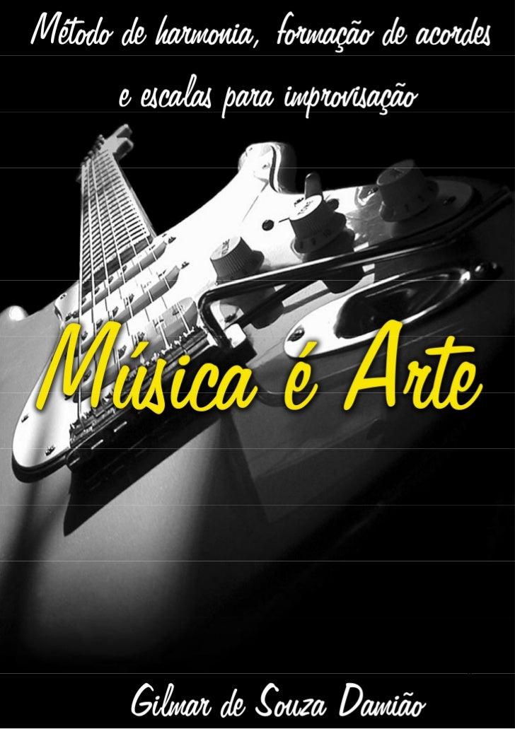 0Método de harmonia, formação de acordes e escalas para improvisação.                E-mail: gilmar-damiao@hotmail.com