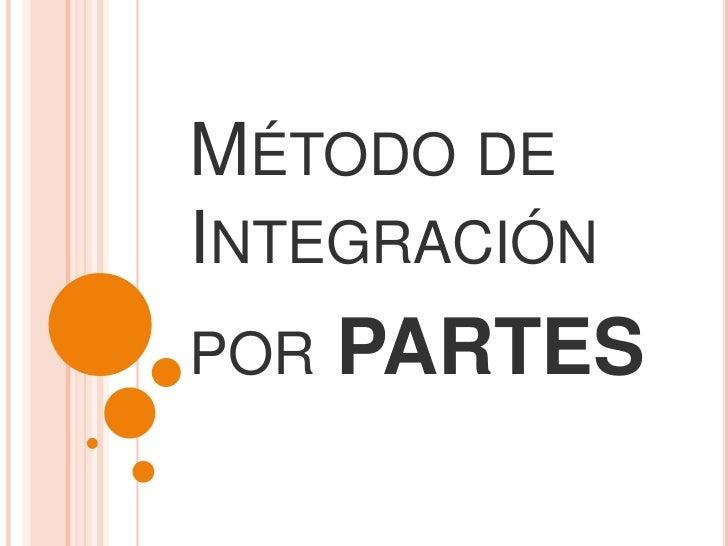 Método de Integraciónporpartes<br />