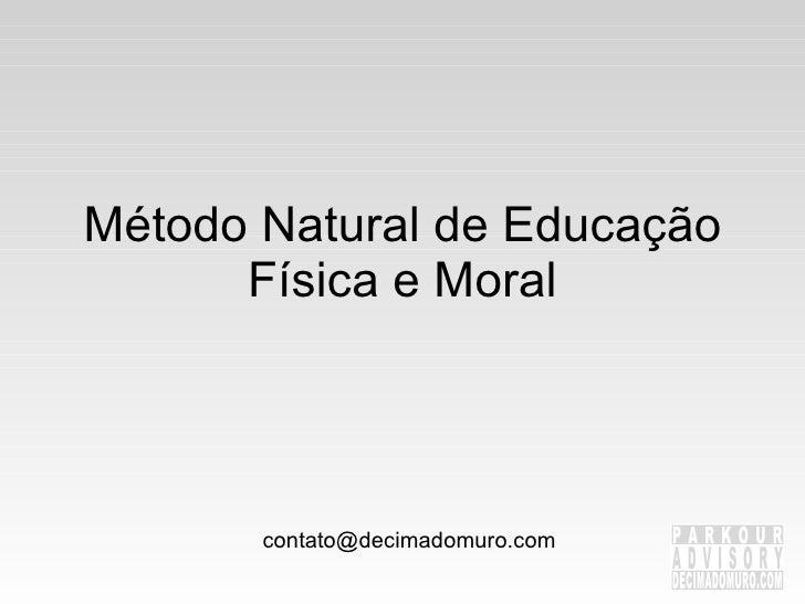 Método Natural de Educação Física e Moral [email_address]