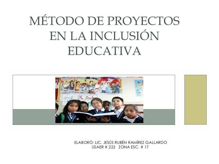 MÉTODO DE PROYECTOS EN LA INCLUSIÓN EDUCATIVA