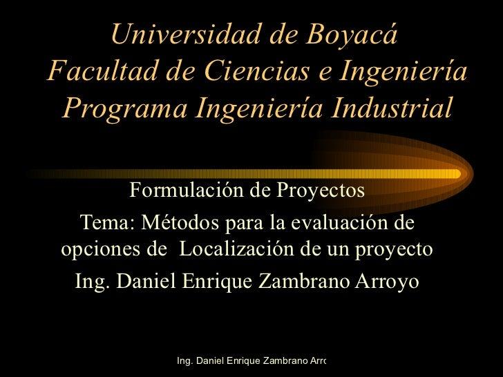 Universidad de Boyacá  Facultad de Ciencias e Ingeniería Programa Ingeniería Industrial Formulación de Proyectos Tema: Mét...