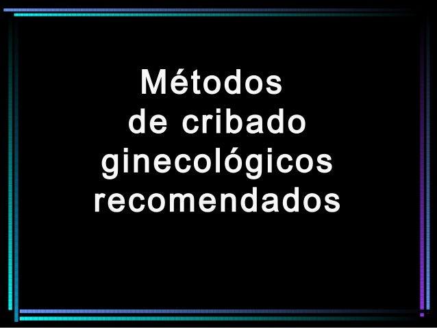 Métodos de cribado ginecológicos recomendados