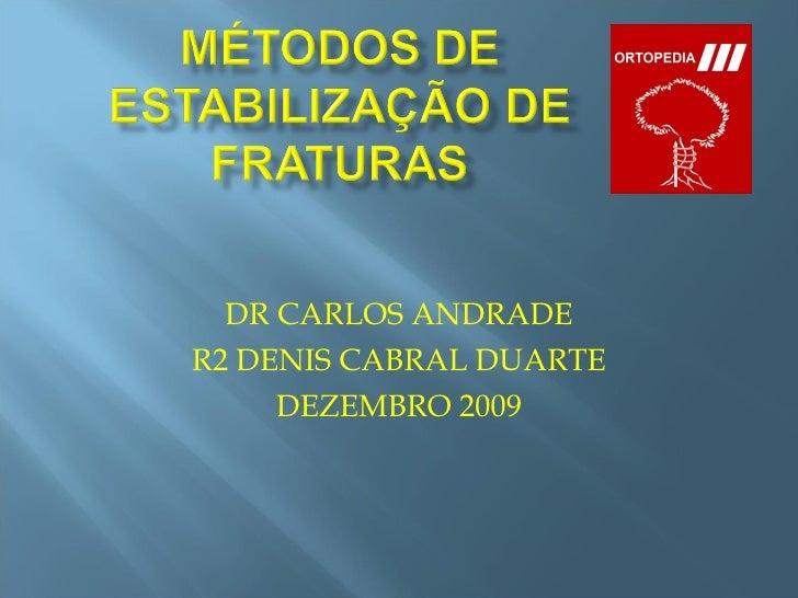 DR CARLOS ANDRADE R2 DENIS CABRAL DUARTE DEZEMBRO 2009