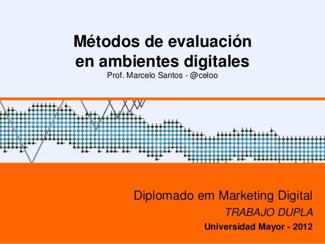 Métodos de evaluación                  en ambientes digitales                        Prof. Marcelo Santos                 ...