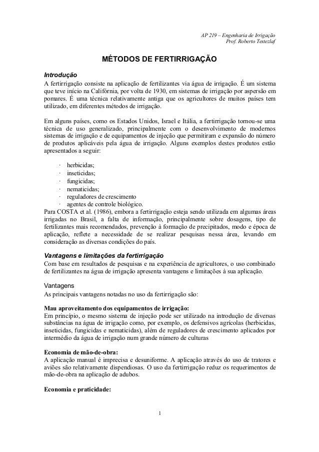 AP 219 – Engenharia de Irrigação Prof. Roberto Testezlaf MÉTODOS DE FERTIRRIGAÇÃO Introdução A fertirrigação consiste na a...