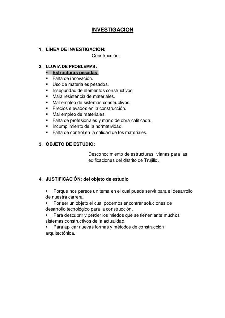 INVESTIGACION1. LÍNEA DE INVESTIGACIÓN:                     Construcción.2. LLUVIA DE PROBLEMAS:     Estructuras pesadas....