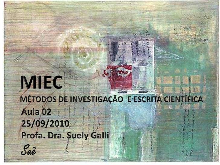 A Importância da Pesquisa   no Ato de Conhecer               Prof.a Dra. Suely Galli