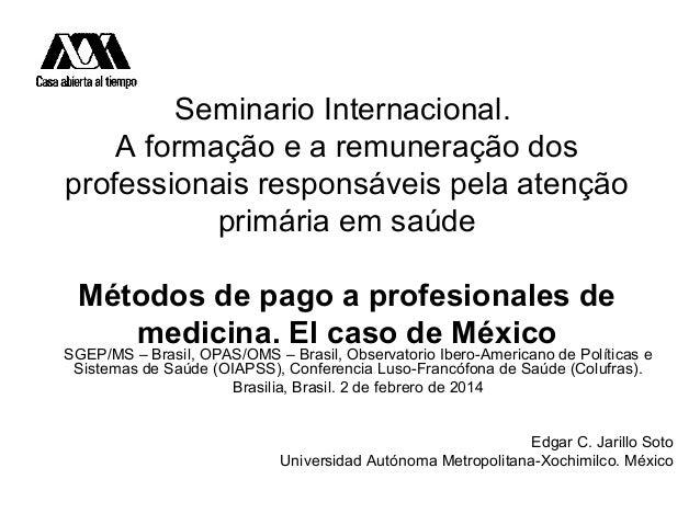Seminario Internacional. A formação e a remuneração dos professionais responsáveis pela atenção primária em saúde Métodos ...