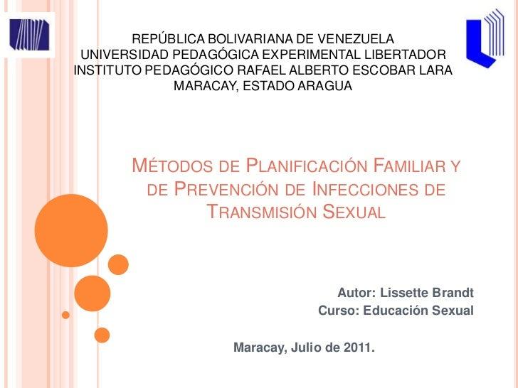Métodos de Planificación Familiar y de Prevención de Infecciones de Transmisión Sexual<br />Autor: Lissette Brandt<br />Cu...