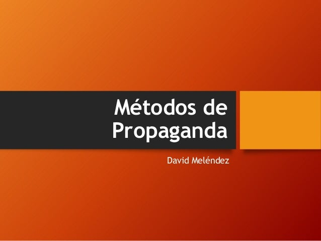 Métodos de Propaganda David Meléndez