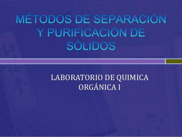 LABORATORIO DE QUIMICA ORGÁNICA I