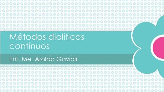 Métodos dialíticos contínuos Enf. Me. Aroldo Gavioli