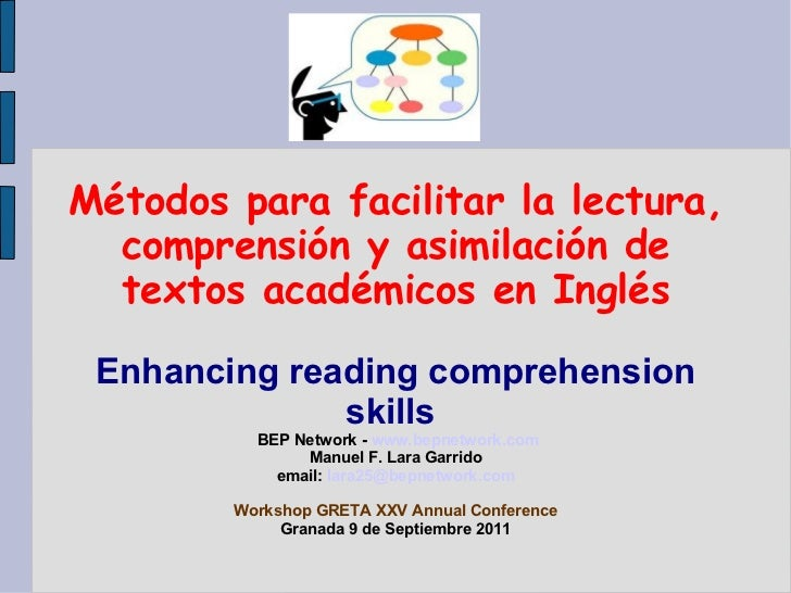 Métodos para facilitar la lectura, comprensión y asimilación de textos académicos en Inglés Enhancing reading comprehensio...