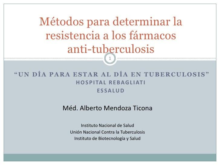 """Métodos para determinar la       resistencia a los fármacos            anti-tuberculosis                                1""""..."""