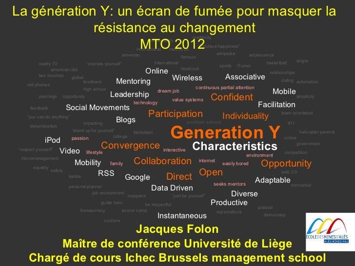 La génération Y: un écran de fumée pour masquer la             résistance au changement                                   ...
