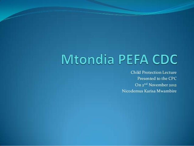 Child Protection Lecture       Presented to the CPC      On 2nd November 2012Nicodemus Karisa Mwambire