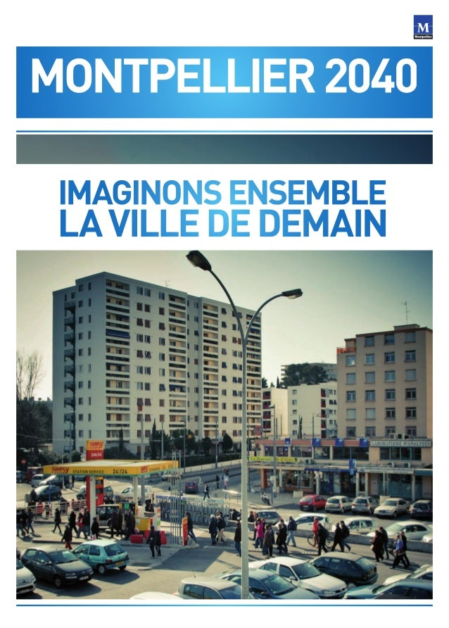 Journal des assises du projet urbain montpellier 2040 - Journal de montpellier ...