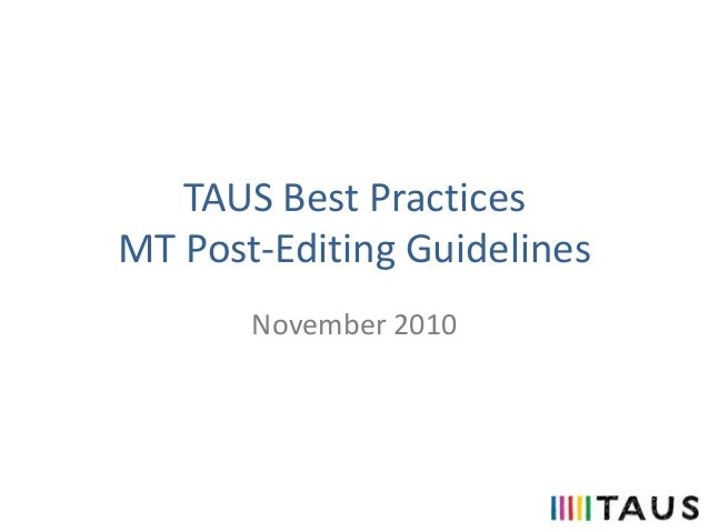 TAUS Best PracticesMT Post-Editing GuidelinesNovember 2010