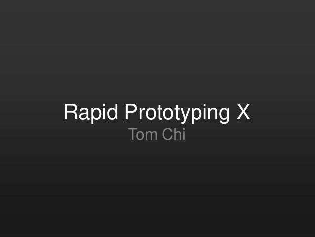 Tom Chi - Rapid Prototyping at Google X - MindTheProduct 2012